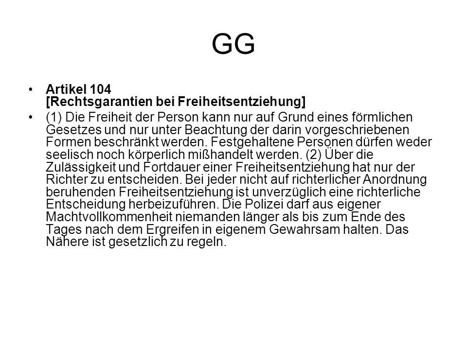 GG Artikel 104 [Rechtsgarantien bei Freiheitsentziehung]